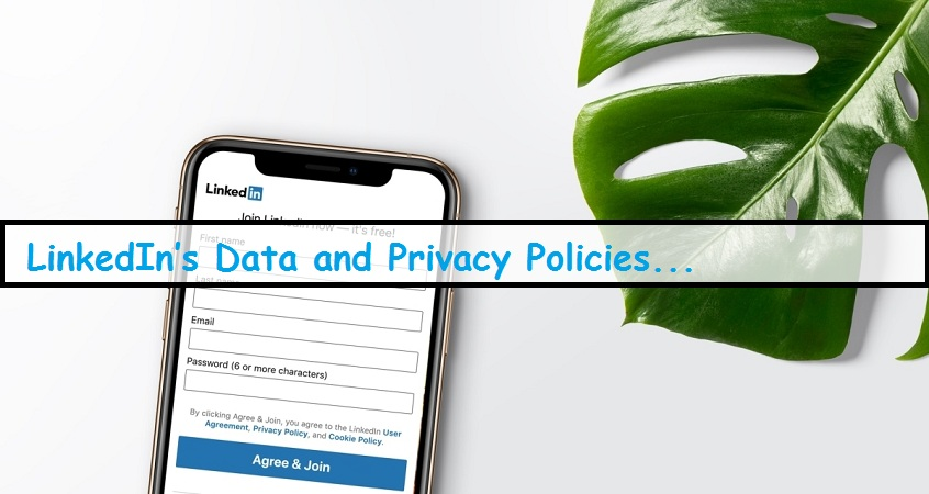 LinkedIn's Data and Privacy Policies