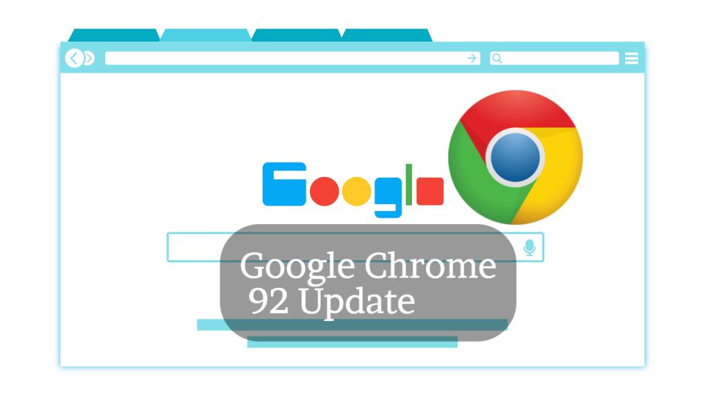 Google Chrome 92 Update